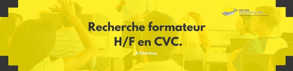 Nous recherchons un(e) formateur / formatrice en CVC pour notre campus de Chartres !