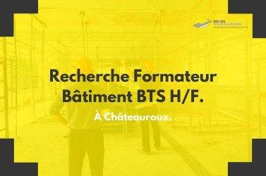 Recrutement :  Formateur BTS Bâtiment F/H sur CHATEAUROUX (36)